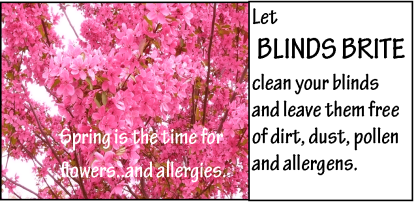 Leaves your blinds dirt, dust and pollen free.
